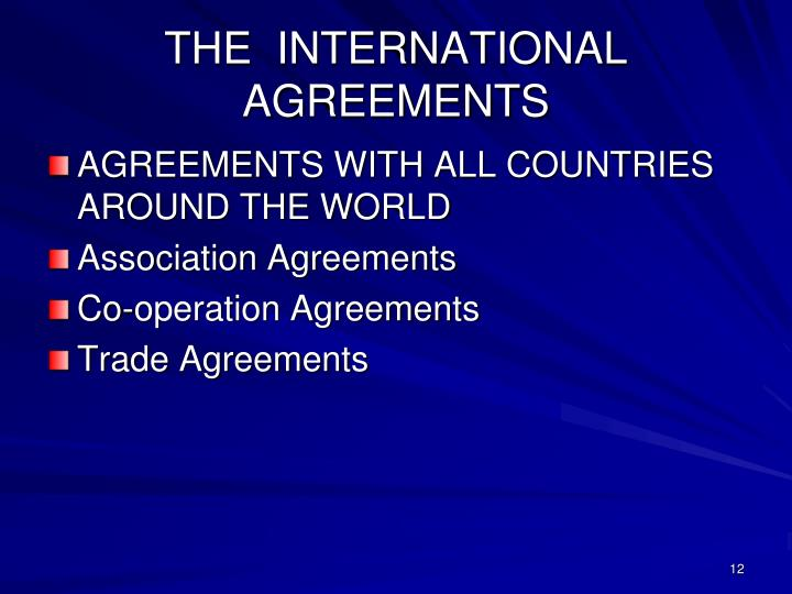 THE  INTERNATIONAL AGREEMENTS