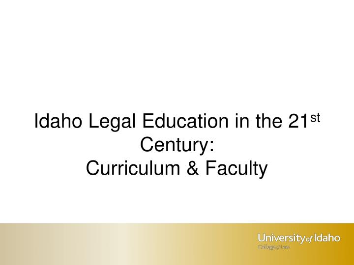 Idaho Legal Education in the 21