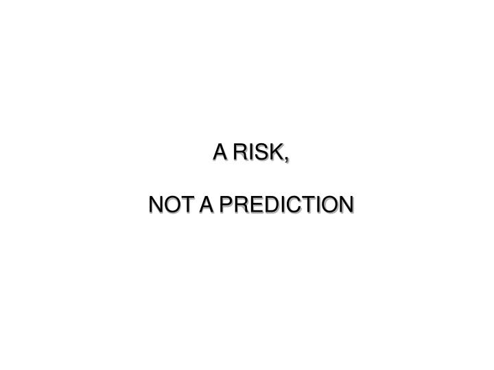 A RISK,