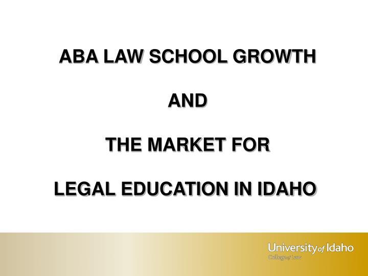 ABA LAW SCHOOL GROWTH