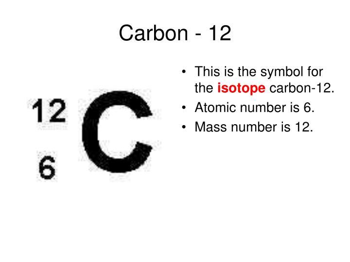 Carbon - 12