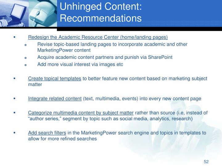 Unhinged Content: Recommendations
