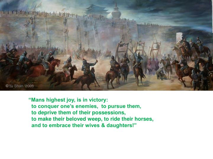 """""""Mans highest joy, is in victory:"""