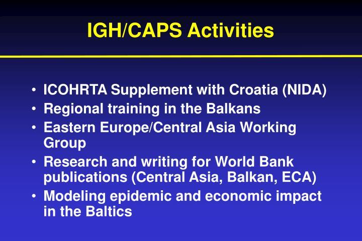 IGH/CAPS Activities