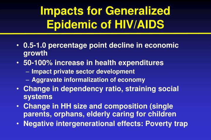 Impacts for Generalized Epidemic of HIV/AIDS