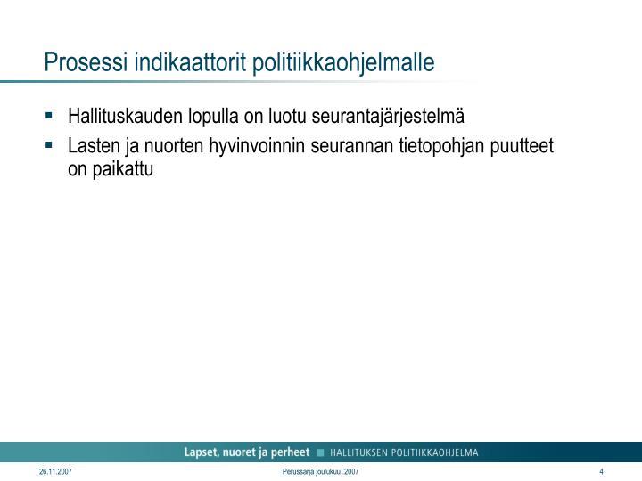 Prosessi indikaattorit politiikkaohjelmalle