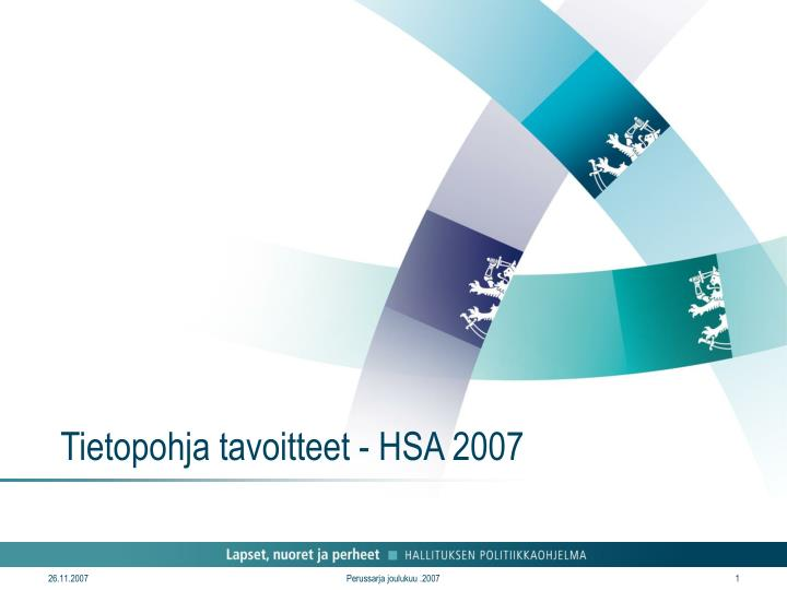Tietopohja tavoitteet - HSA 2007