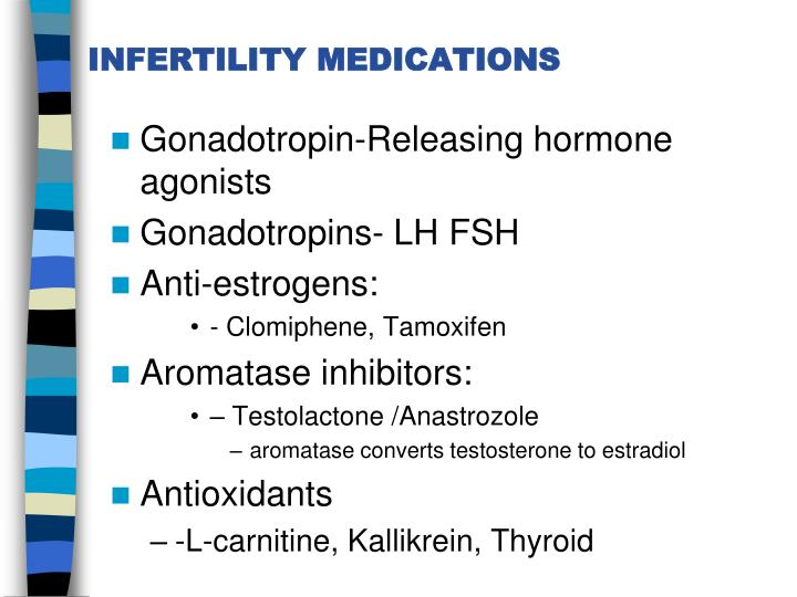 INFERTILITY MEDICATIONS