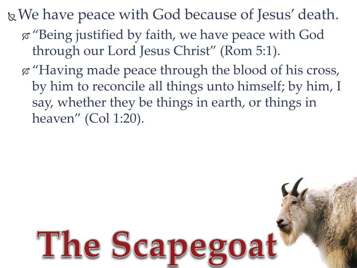 We have peace with God because of Jesus' death