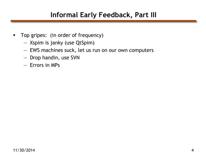 Informal Early Feedback, Part III