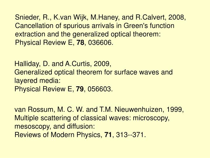 Snieder, R., K.van Wijk, M.Haney, and R.Calvert, 2008,