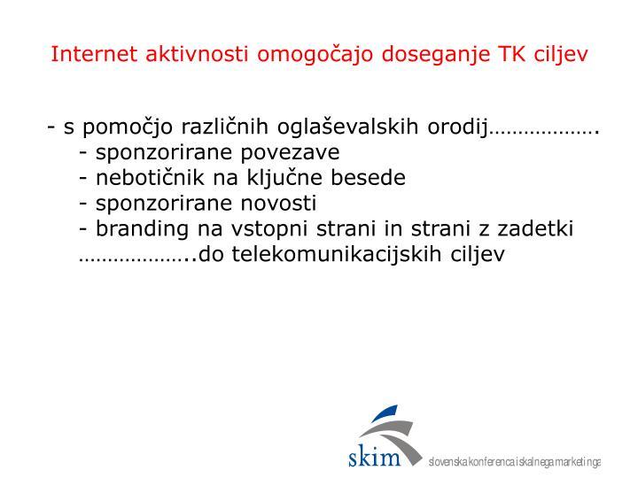 Internet aktivnosti omogočajo doseganje TK ciljev