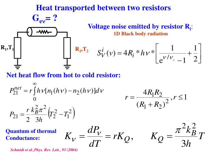 Heat transported between two resistors