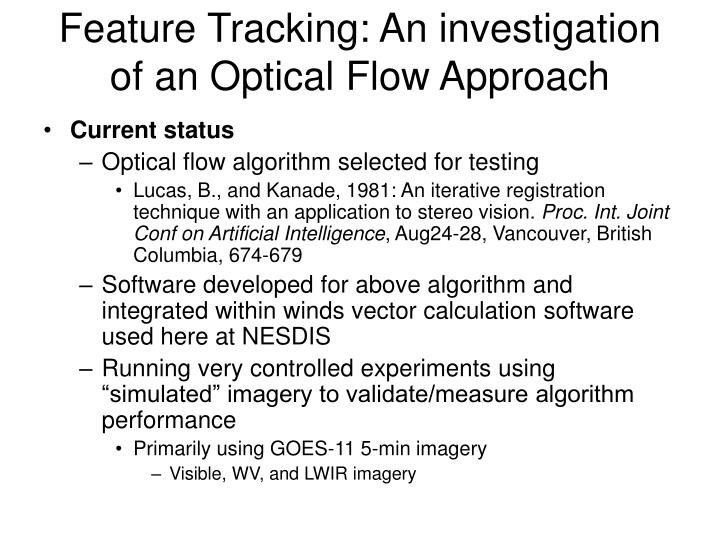 Feature Tracking: An investigation of an Optical Flow Approach