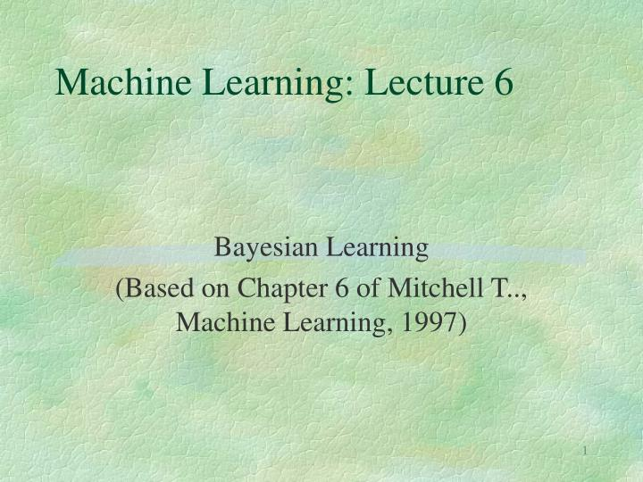 Machine learning lecture 6
