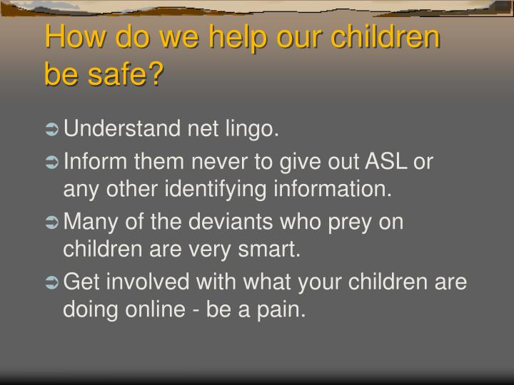How do we help our children be safe?