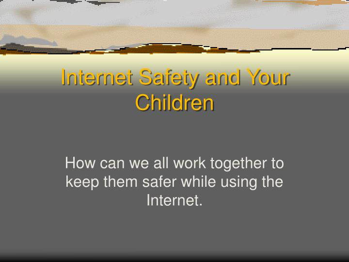 Internet safety and your children