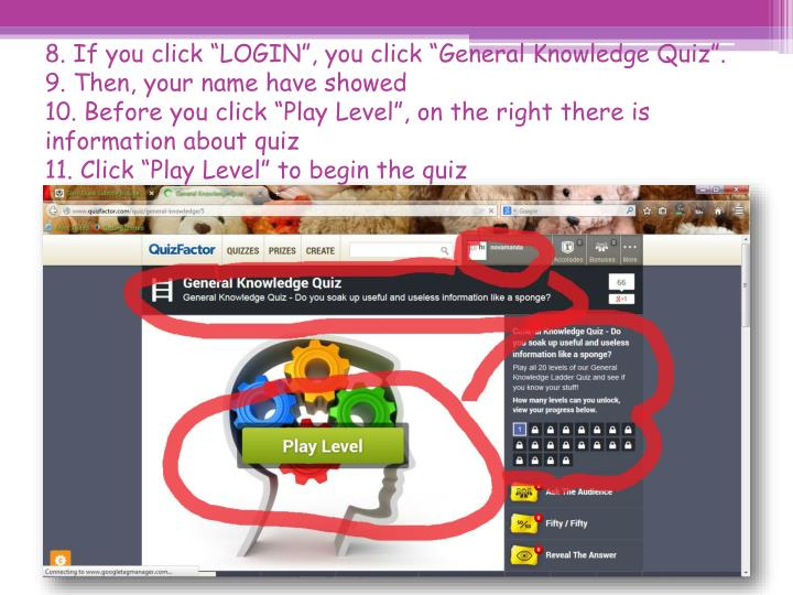 "8. If you click ""LOGIN"", you click ""General Knowledge Quiz""."