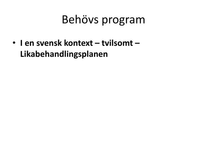 Behövs program