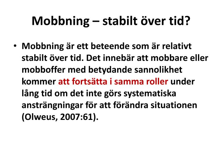 Mobbning – stabilt över tid?