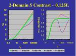 2 domain s contrast 0 125l