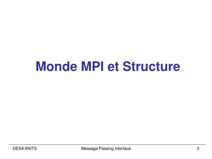 Monde MPI et Structure