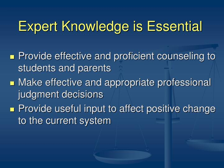 Expert knowledge is essential