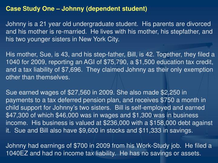 Case Study One – Johnny (dependent student)