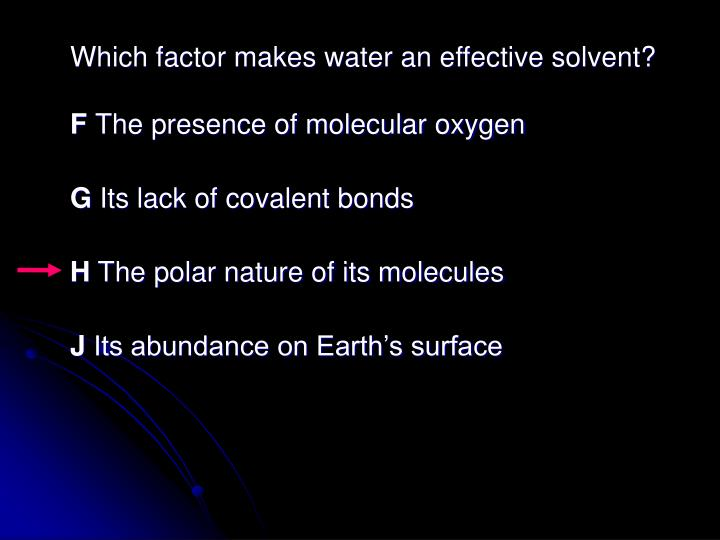 Which factor makes water an effective solvent?