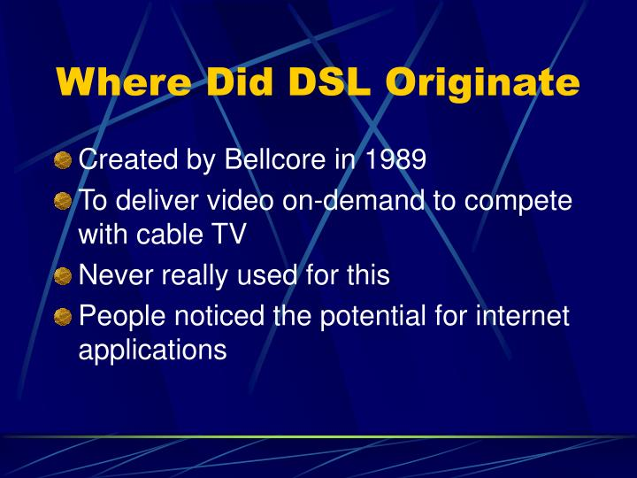 Where Did DSL Originate