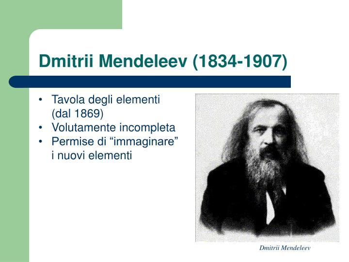 Dmitrii Mendeleev (1834-1907)