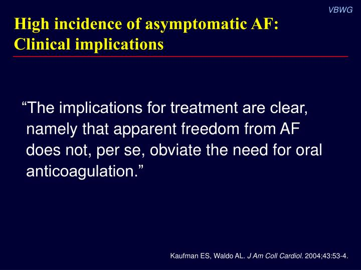 High incidence of asymptomatic AF:
