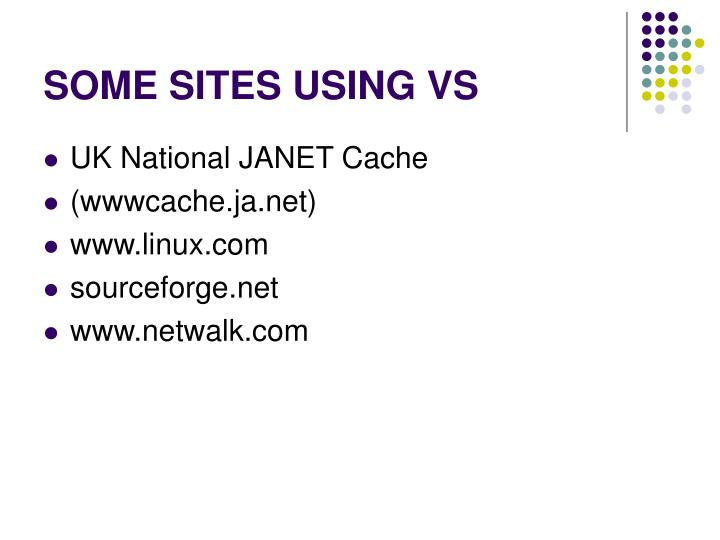 SOME SITES USING VS