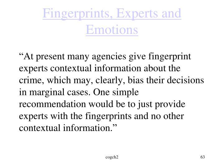 Fingerprints, Experts and Emotions