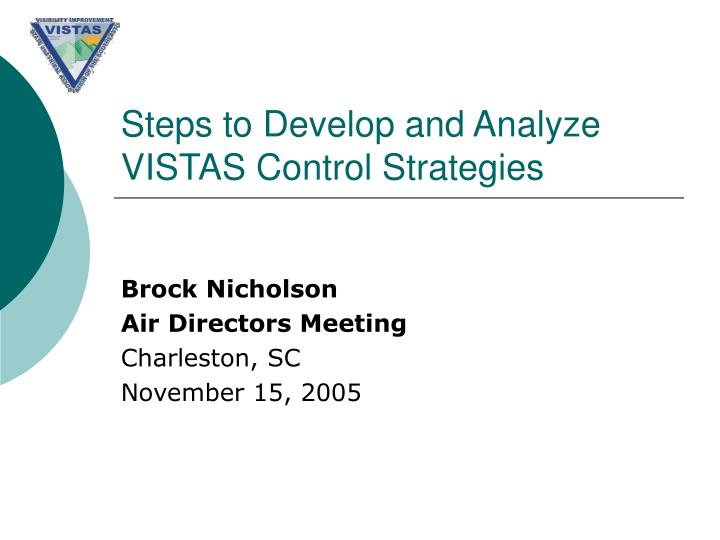 Steps to develop and analyze vistas control strategies