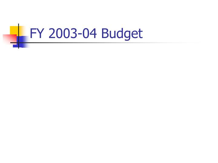 FY 2003-04 Budget