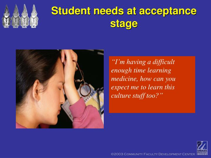Student needs at acceptance stage