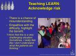 teaching learn acknowledge risk