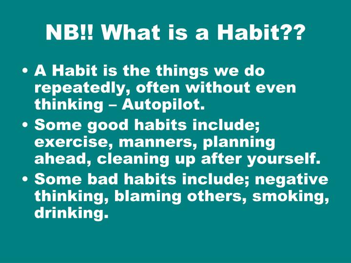 NB!! What is a Habit??