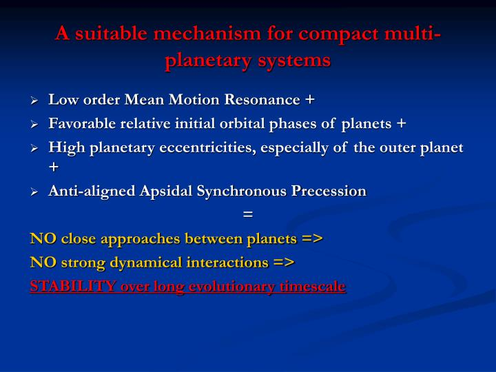 A suitable mechanism for compact multi-planetary systems