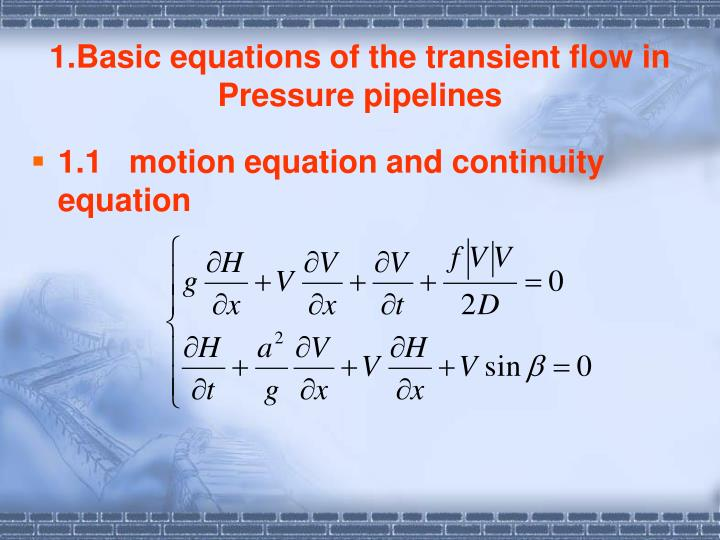 1.Basic equations of the transient flow in Pressure pipelines