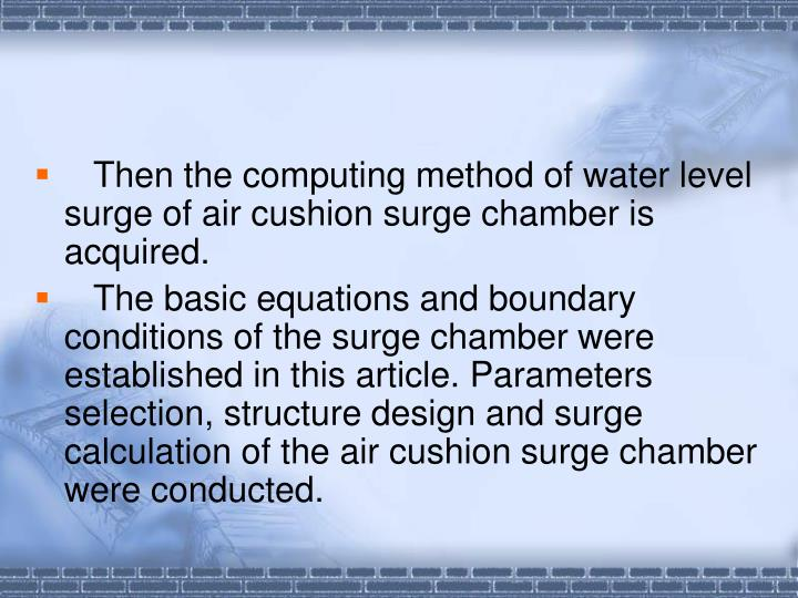 Then the computing method of water level surge of air cushion surge chamber is acquired.