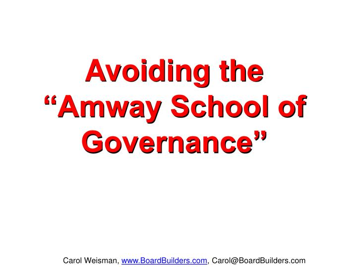 "Avoiding the ""Amway School of Governance"""