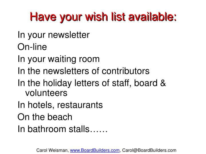 Have your wish list available: