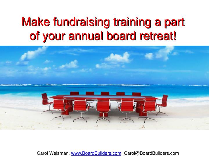 Make fundraising training a part of your annual board retreat!