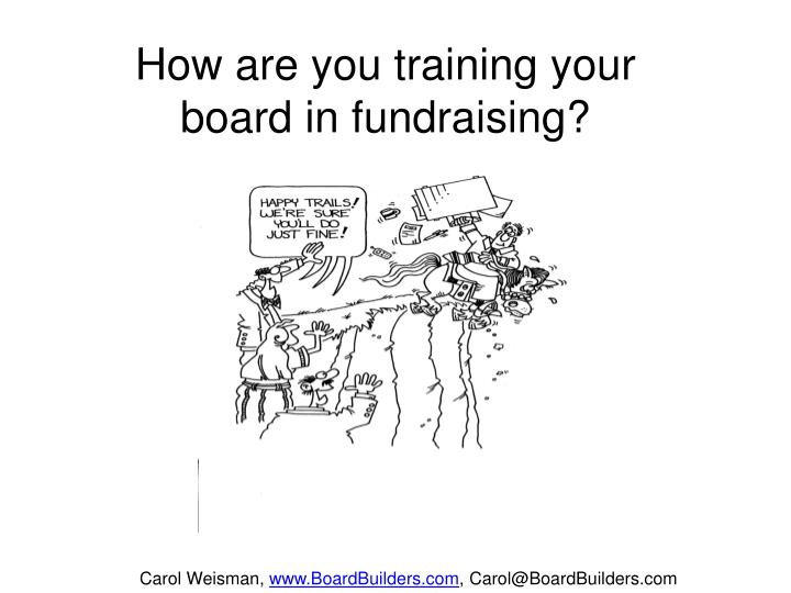 How are you training your board in fundraising?