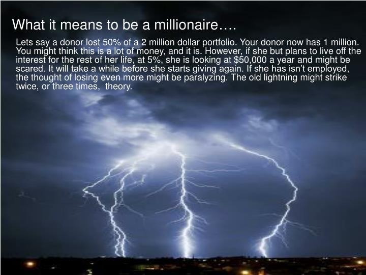 What it means to be a millionaire….