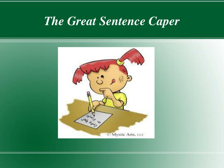 The great sentence caper