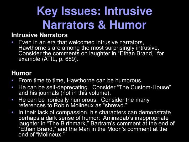 Key Issues: Intrusive