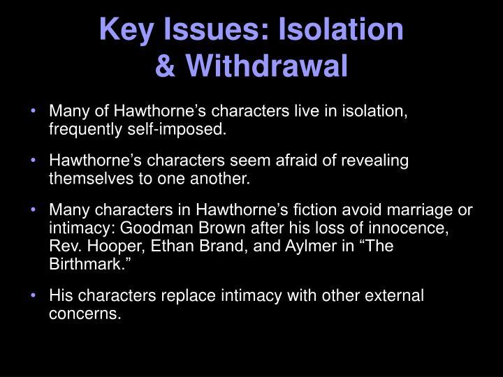 Key Issues: Isolation